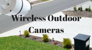 Wireless Outdoor Cameras